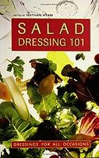 Salad Dressings 101 by Nathan Hyam
