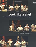 Cook Like a Chef: Techniques, Tips and…
