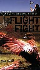 Flight or Fight (Jane Ray's Wildlife…
