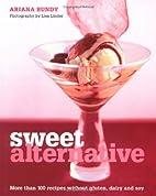 Sweet Alternative: More Than 100 Recipes…