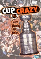 NHL Cup Crazy: Great Stanley Cup Series