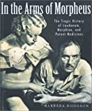 Hodgson, Barbara: In the Arms of Morpheus: The Tragic History of Morphine, Laudanum and Patent Medicines
