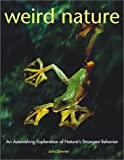Downer, John: Weird Nature: An Astonishing Exploration of Nature's Strangest Behavior