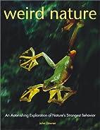 Weird Nature: An Astonishing Exploration of…