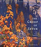 Silcox, David P.: The Group of Seven and Tom Thomson: Tom Thomson, Lawren Harris, J.E.H. Macdonald ... Et Al