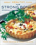 Great Healthy Food for Strong Bones: 120…