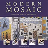 Hunkin, Tessa: Modern Mosaic: Inspiration from the 20th Century