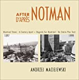 Maciejewski, Andrzej: After Notman/D'Aprs Notman: Montreal Views  A Century Apart/Regards Sur Montreal  UN Siecle Plus Tard