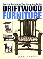 Driftwood Furniture: Practical Projects for…