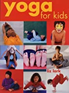 Yoga for Kids by Liz Lark