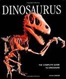 Parker, Steve: Dinosaurus: The Complete Guide to Dinosaurs