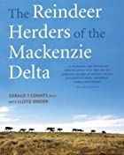 The Reindeer Herders of the Mackenzie Delta…