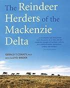 The Reindeer Herders of the Mackenzie Delta…