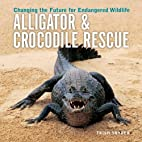 Alligator and Crocodile Rescue: Changing the…