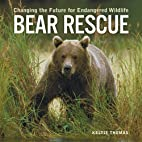 Bear Rescue: Changing the Future for…