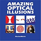 Amazing Optical Illusions by IllusionWorks