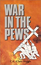War in the Pews by Chester Weigle
