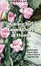 Caring for Loved Ones at Home by Harry van…