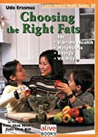 Choosing the Right Fats (Natural Health…