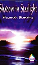Shadow in Starlight by Shannah Biondine
