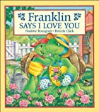 Franklin Says I Love You (Franklin) by&hellip;