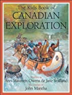 The Kids Book of Canadian Exploration by…
