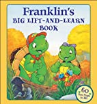 Franklin's Big Lift-and-Learn Book by Sharon…