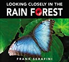 Looking Closely in the Rain Forest by Frank…