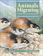 Animals Migrating: How, When, Where and Why…