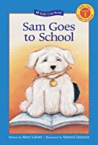 Sam Goes to School (Kids Can Read) by Mary…