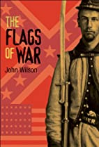 The Flags of War by John Wilson