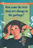 Bailey, Linda: How Come the Best Clues Are Always in the Garbage
