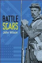 Battle Scars by John Wilson