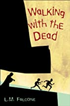 Walking with the Dead by L.M Falcone
