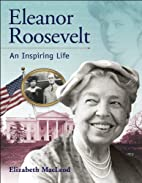 Eleanor Roosevelt: An Inspiring Life by…