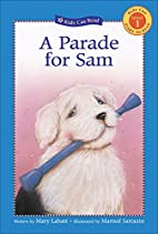 A Parade for Sam (Kids Can Read) by Mary…