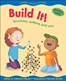 Mason, Adrienne: Build It!: Structures, Systems and You (Primary Physical Science)