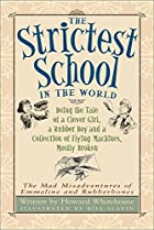 Strictest School in the World, The: Being…