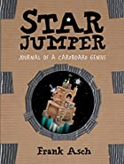 Star Jumper: Journal of a Cardboard Genius…