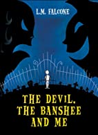 The Devil, the Banshee and Me by L. M.…