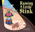 Raising a Little Stink by Colleen Sydor