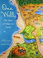 One Well: The Story of Water on Earth by&hellip;