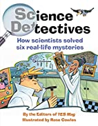 Science Detectives: How Scientists Solved…