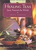 Schneider, Sylvia: Healing Teas from Around the World