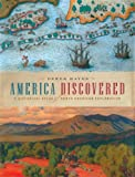 Hayes, Derek: America Discovered: A Historical Atlas of North American Exploration