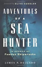 Adventures of a Sea Hunter: In Search of…