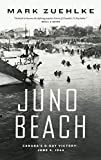 Zuehlke, Mark: Juno Beach: Canada&#39;s D-day Victory June 6, 1944