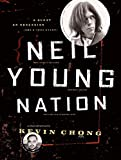 Chong, Kevin: Neil Young Nation