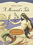 Adams, Amanda: A Mermaid's Tale: A Personal Search for Love And Lore