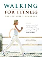 Walking for Fitness: The Beginner's Handbook…
